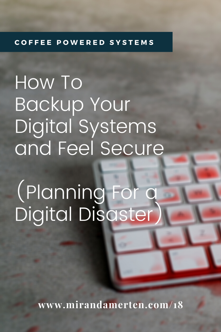 How To Backup Your Digital Systems and Feel Secure